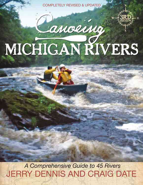 Canoeing Michigan Rivers By Dennis, Jerry/ Date, Craig