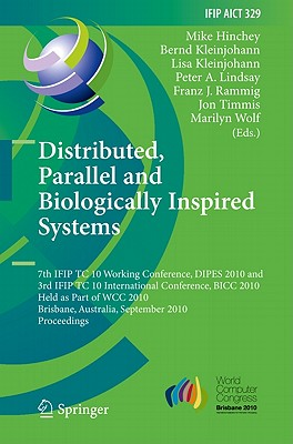 Distributed, Parallel and Biologically Inspired Systems By Hinchey, Mike (EDT)